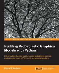 Building Probabilistic Graphical Models with Python