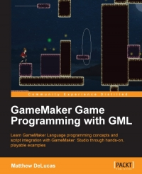 GameMaker Game Programming with GML