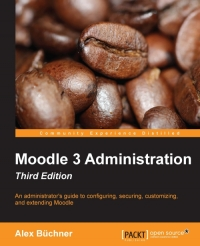 Moodle 3 Administration, 3rd Edition